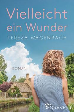 Vielleicht ein Wunder von Wagenbach,  Teresa