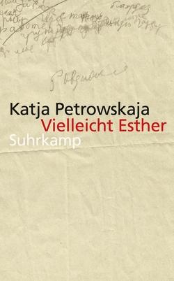 Vielleicht Esther von Petrowskaja,  Katja