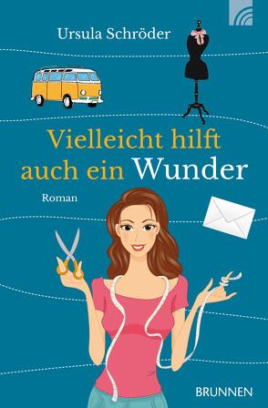 Vielleicht hilft auch ein Wunder von Schröder,  Ursula