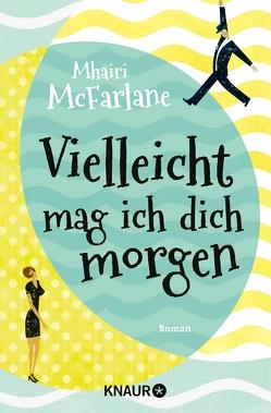 Vielleicht mag ich dich morgen von Dufner,  Karin, Laszlo,  Ulrike, McFarlane,  Mhairi