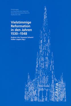 Vielstimmige Reformation in den Jahren 1531-1548 von Leppin,  Volker, Litz,  Gudrun, Schenk,  Susanne