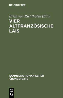 Vier altfranzösische Lais von Richthofen,  Erich von