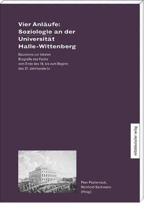 Vier Anläufe: Soziologie an der Universität Halle-Wittenberg von Pasternack,  Peer, Sackmann,  Reinhold