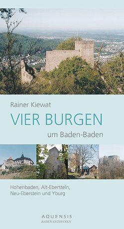 Vier Burgen um Baden-Baden von Kiewat,  Rainer