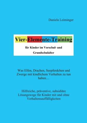 Vier-Elemente-Training für Kinder im Vorschul- und Grundschulalter von Leiminger,  Daniela