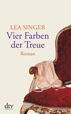 Vier Farben der Treue von Singer,  Lea
