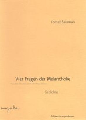 Vier Fragen der Melancholie von Šalamun,  Tomaž, Urban,  Peter