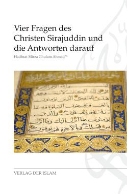 Vier Fragen des Christen Sirajuddin und die Antworten darauf von Ahmad,  Hadhrat Mirza Ghulam