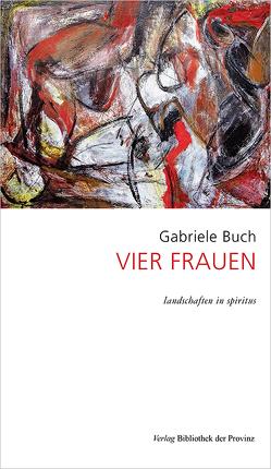 VIER FRAUEN von Buch,  Gabriele