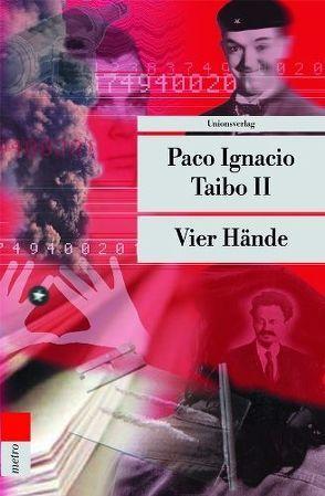 Vier Hände von Schönfeld,  Annette von, Taibo,  Paco I II