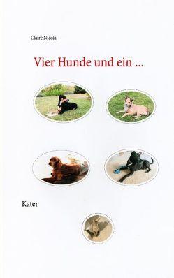 Vier Hunde und ein Kater von Nicola,  Claire