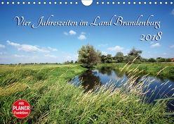 Vier Jahreszeiten im Land Brandenburg (Wandkalender 2018 DIN A4 quer) von Frost,  Anja
