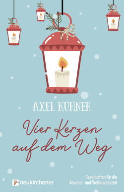 Vier Kerzen auf dem Weg von Kühner,  Axel