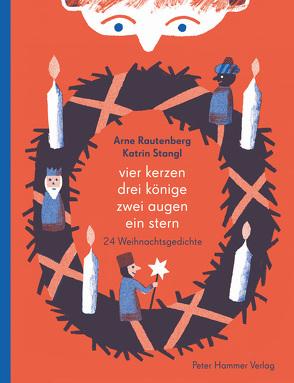 Vier Kerzen, drei Könige, zwei Augen, ein Stern von Rautenberg,  Arne, Stangl,  Katrin
