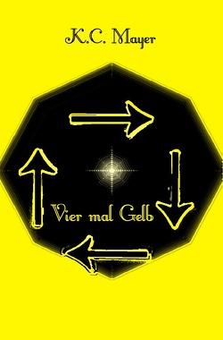 Vier mal Gelb von Mayer,  K.C.