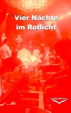 Vier Nächte im Rotlicht von Selector,  Siggi