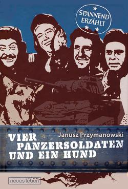 Vier Panzersoldaten und ein Hund von Przymanowski,  Janusz, Willnow,  Ruprecht
