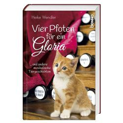 Vier Pfoten und ein Gloria von Wendler,  Heike