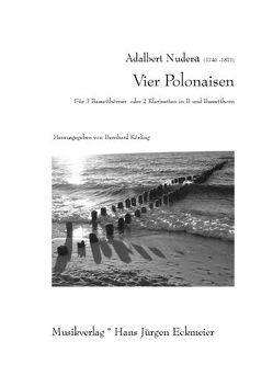 Vier Polonaisen für 3 Bassetthörner oder 2 Klarinetten in B und Bassetthorn von Kösling,  Bernhard, Nudera,  Adalbert