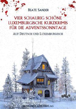 Vier schaurig schöne luxemburgische Kurzkrimis für die Adventssonntage von Sander,  Beate