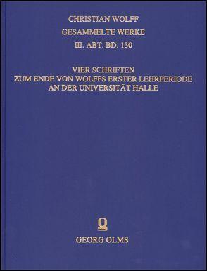 Vier Schriften zum Ende von Wolffs erster Lehrperiode an der Universität Halle. von Borchers,  Stefan