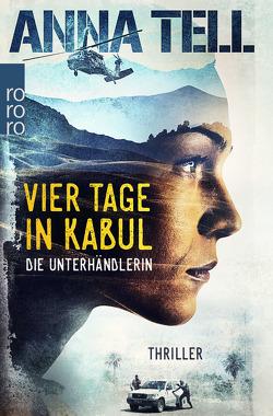 Vier Tage in Kabul von Ackermann,  Ulla, Tell,  Anna