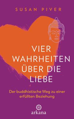 Vier Wahrheiten über die Liebe von Liebl,  Elisabeth, Piver,  Susan