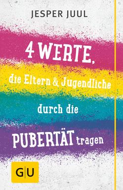 Vier Werte, die Eltern & Jugendliche durch die Pubertät tragen von Juul,  Jesper