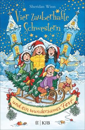 Vier zauberhafte Schwestern und ein wundersames Fest von Harvey,  Franziska, Weingran,  Katrin, Winn,  Sheridan