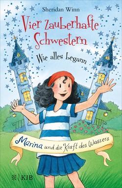 Vier zauberhafte Schwestern – Wie alles begann: Marina und die Kraft des Wassers von Harvey,  Franziska, Weingran,  Katrin, Winn,  Sheridan
