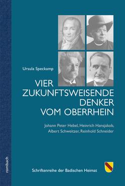 Vier zukunftsweisende Denker vom Oberrhein von Speckamp,  Ursula
