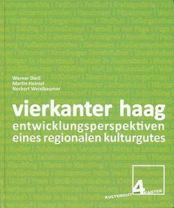 Vierkanter Haag: Entwicklungsperspektiven eines regionalen Kulturgutes von Dietl,  Werner, Heintel,  Martin, Weixlbaumer,  Norbert