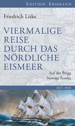 Viermalige Reise durch das nördliche Eismeer von Erman,  A., Litke,  Friedrich, Weiss,  Claudia