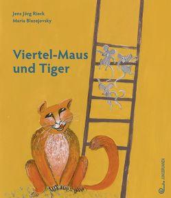 Viertel-Maus und Tiger von Blazejovsky,  Maria, Rieck,  Jens Jörg