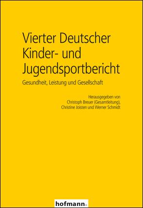 Vierter Deutscher Kinder- und Jugendsportbericht von Breuer,  Christoph, Josten,  Christine, Schmidt,  Werner