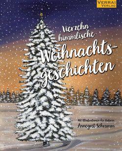 """""""Vierzehn himmlische Weihnachtsgeschichten"""" zum Fest der Liebe mit Illustrationen von Annegret Schramm von Schramm,  Annegret"""