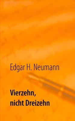 Vierzehn, nicht Dreizehn von Neumann,  Edgar Helmut