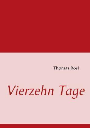 Vierzehn Tage von Rösl,  Thomas