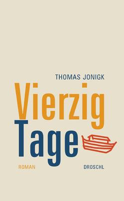 Vierzig Tage von Jonigk,  Thomas
