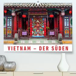 Vietnam – Der Süden (Premium, hochwertiger DIN A2 Wandkalender 2020, Kunstdruck in Hochglanz) von Ristl,  Martin
