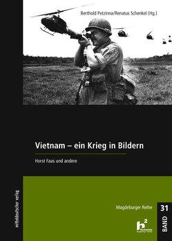 Vietnam – Ein Krieg in Bildern von Petzinna,  Berthold, Schenkel,  Renatus