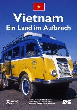 Vietnam – Ein Land im Aufbruch von Schwartz,  Oliver