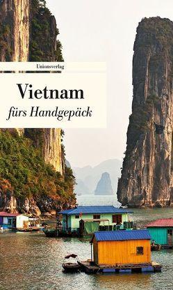 Vietnam fürs Handgepäck von Grünfelder,  Alice