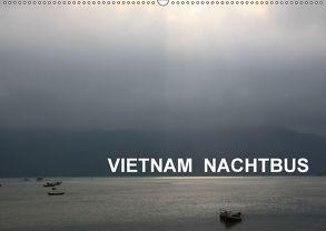 VIETNAM NACHTBUS (Wandkalender 2018 DIN A2 quer) von Hebstreit,  Richard