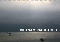 VIETNAM NACHTBUS (Wandkalender 2018 DIN A3 quer) von Hebstreit,  Richard
