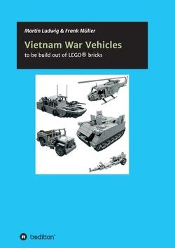 Vietnam War Vehicles von Ludwig,  Martin, Mueller,  Frank