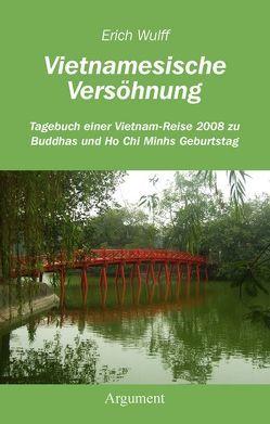 Vietnamesische Versöhnung von Wulff,  Erich