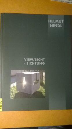 View /Sicht – Sichtung von Erhart,  Ingeborg, Kresser,  Günther, Nindl,  Helmut, Pichler,  Evelyn, Zeillinger,  Gunther