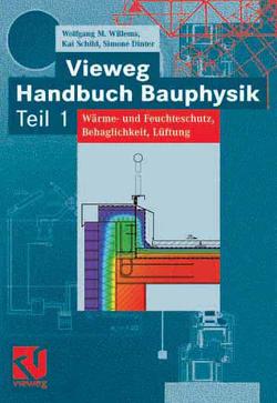 Vieweg Handbuch Bauphysik Teil 1 von Dinter,  Simone, Schild,  Kai, Willems,  Wolfgang