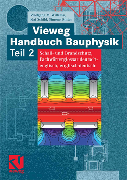 Vieweg Handbuch Bauphysik Teil 2 von Dinter,  Simone, Schild,  Kai, Willems,  Wolfgang
